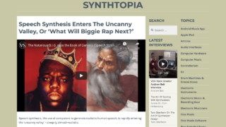 Speech Synthesis Enters The Uncanny Valley, Or 'What Will Biggie Rap Next?' – Synthtopia
