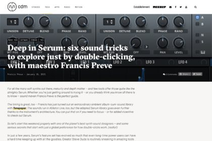 Deep in Serum: six sound tricks to explore just by double-clicking, with maestro Francis Preve - CDM Create Digital Music